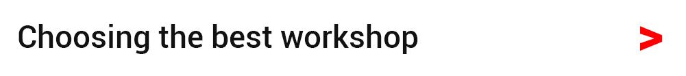 Choosing the best workshop